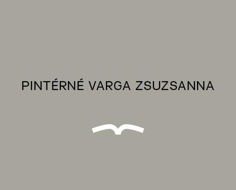<ab>Pintérné Varga Zsuzsanna</ab>művészettörténettanár,<br>intézményvezető